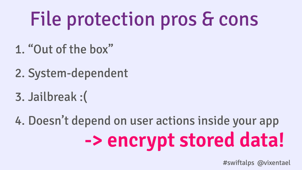 #swiftalps @vixentael File protection pros & co...