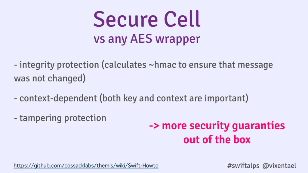 #swiftalps @vixentael Secure Cell - integrity p...