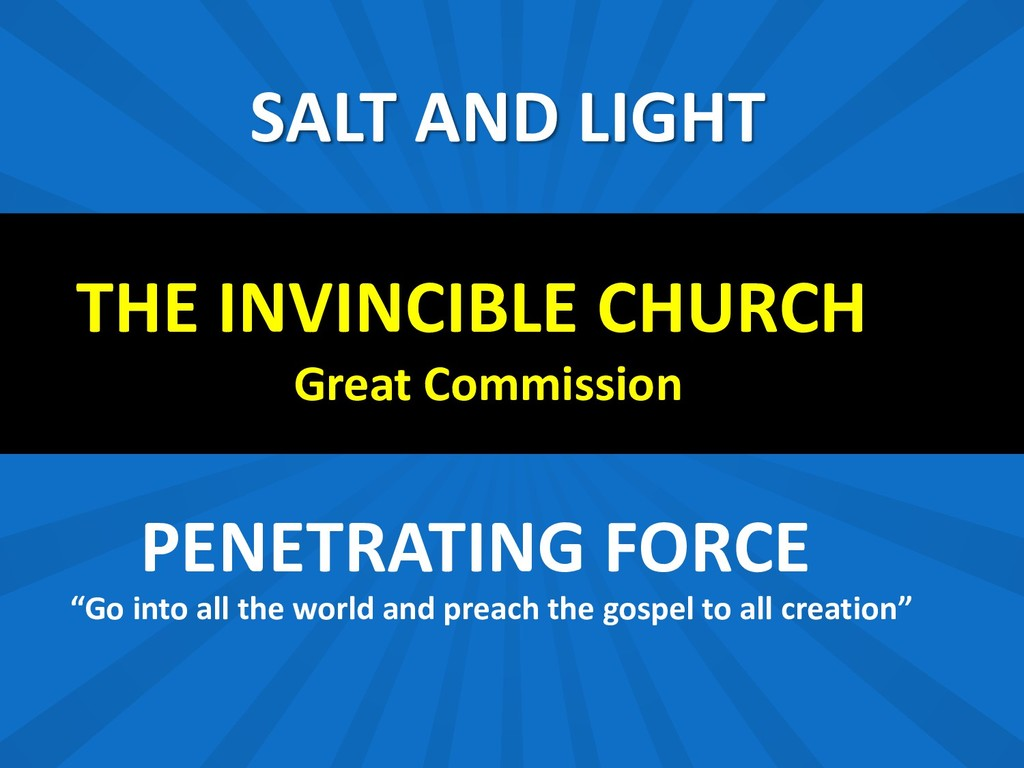 SALT AND LIGHT THE INVINCIBLE CHURCH Great Comm...