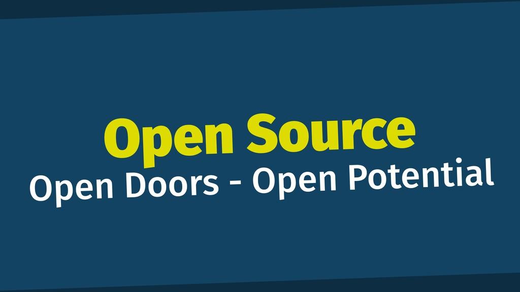 Open Source   Open Doors - Open Potential