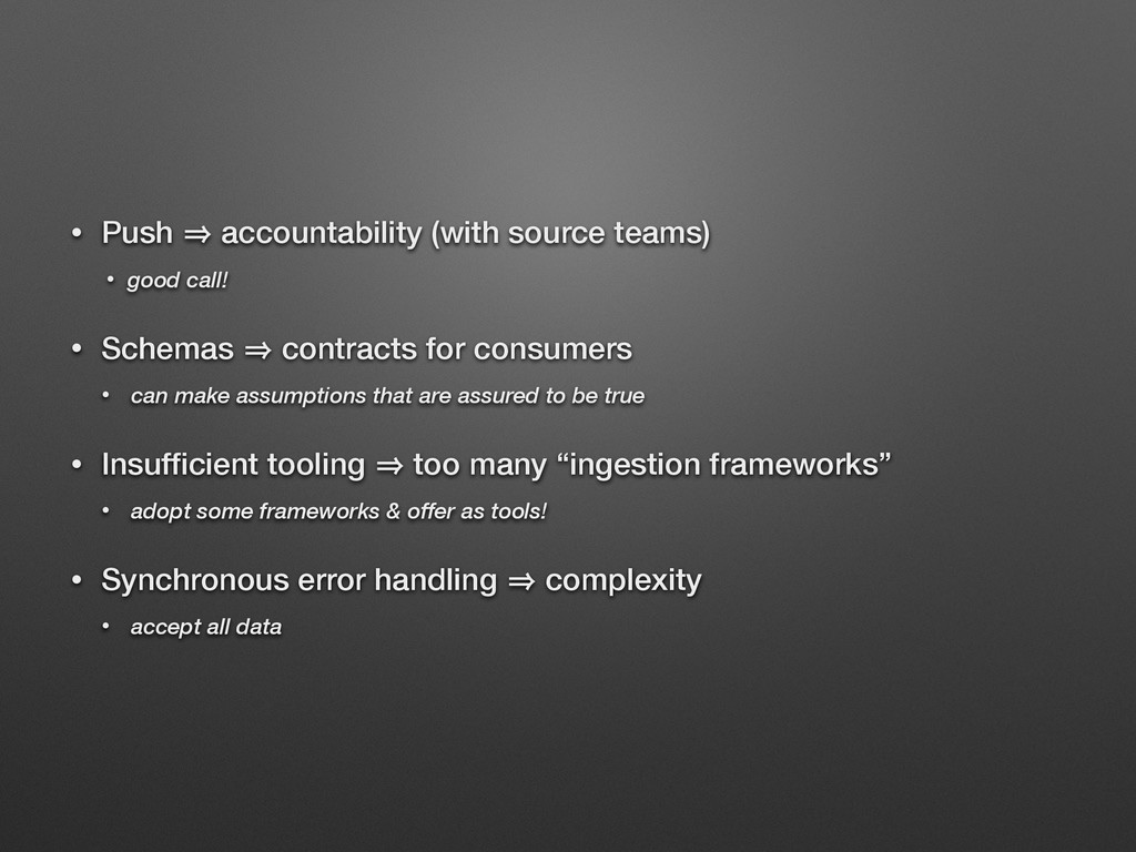 • Push 㱺 accountability (with source teams) • g...