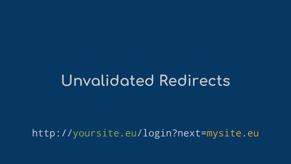Unvalidated Redirects http://yoursite.eu/login?...