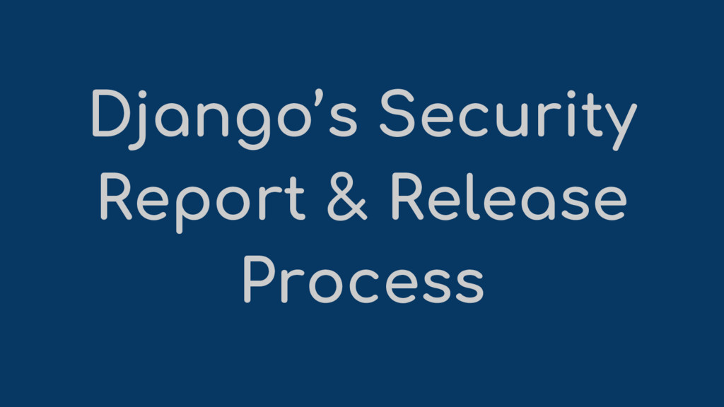 Django's Security Report & Release Process