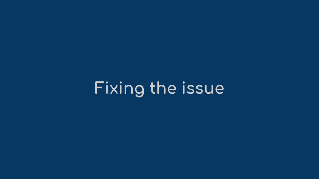 Fixing the issue