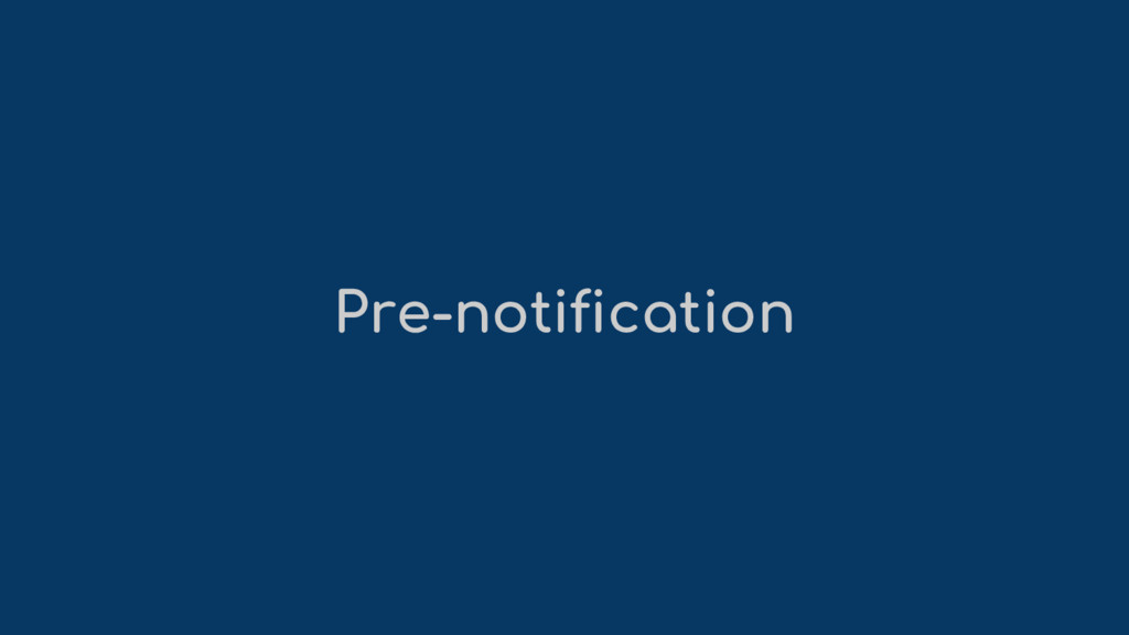 Pre-notification