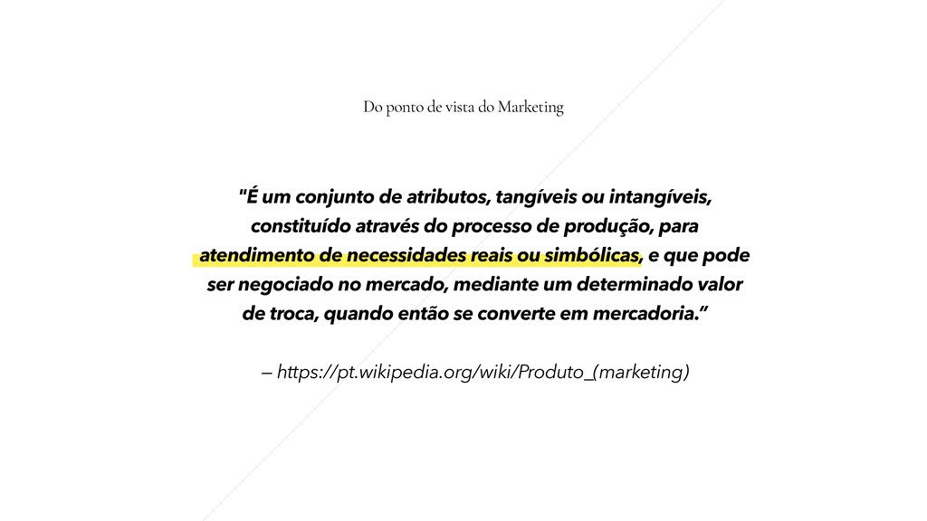 Product = Holistic User Experience = Functional...