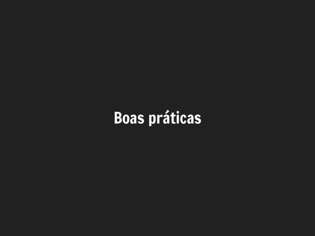 Boas práticas