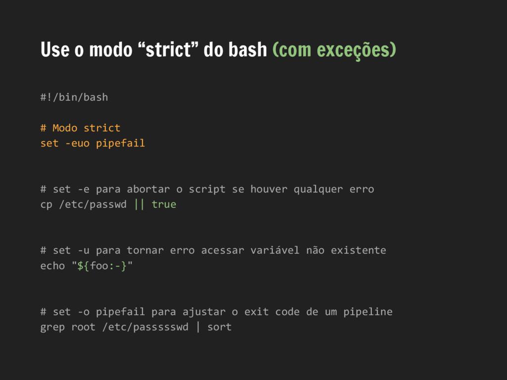 """Use o modo """"strict"""" do bash (com exceções) #!/b..."""
