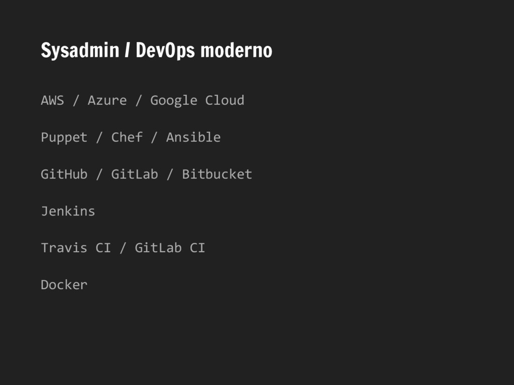 Sysadmin / DevOps moderno AWS / Azure / Google ...