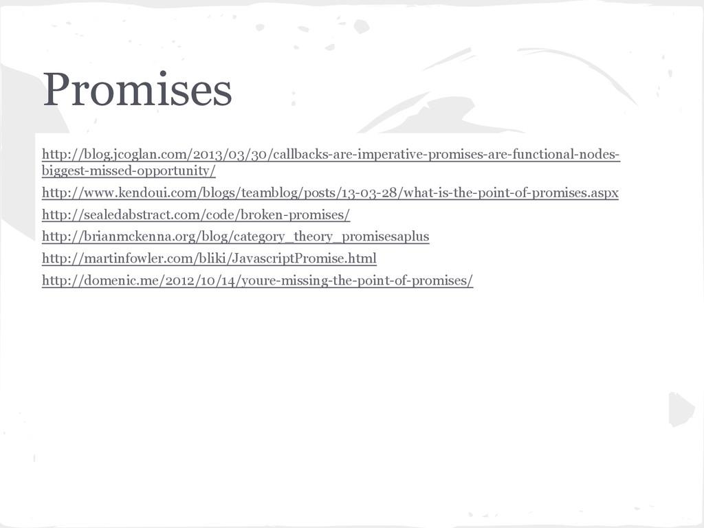 Promises http://blog.jcoglan.com/2013/03/30/cal...