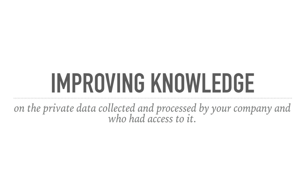 IMPROVING KNOWLEDGE on the private data collect...