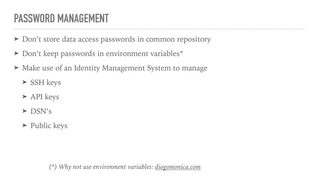 PASSWORD MANAGEMENT ➤ Don't store data access p...