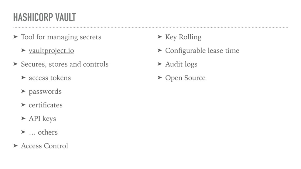 HASHICORP VAULT ➤ Tool for managing secrets ➤ v...
