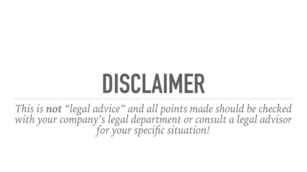 "DISCLAIMER This is not ""legal advice"" and all p..."