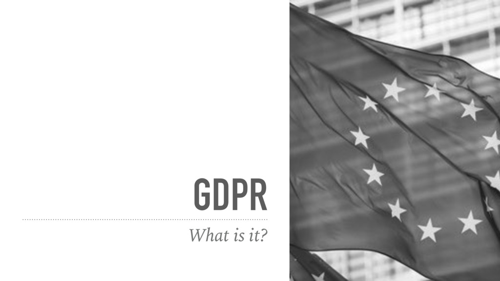 GDPR What is it?