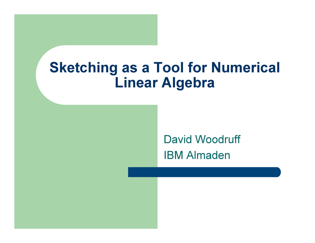 Sketching as a Tool for Numerical Linear Algebr...
