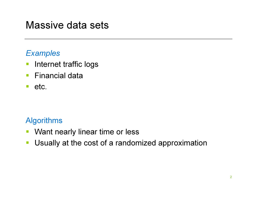 2 Massive data sets Examples §  Internet traff...