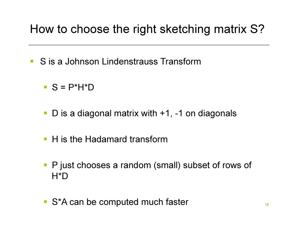 16 How to choose the right sketching matrix S? ...