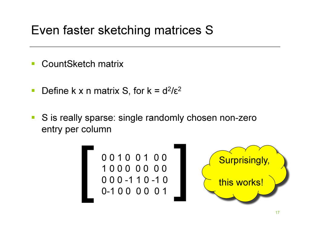 17 Even faster sketching matrices S [ [ 0 0 1 0...