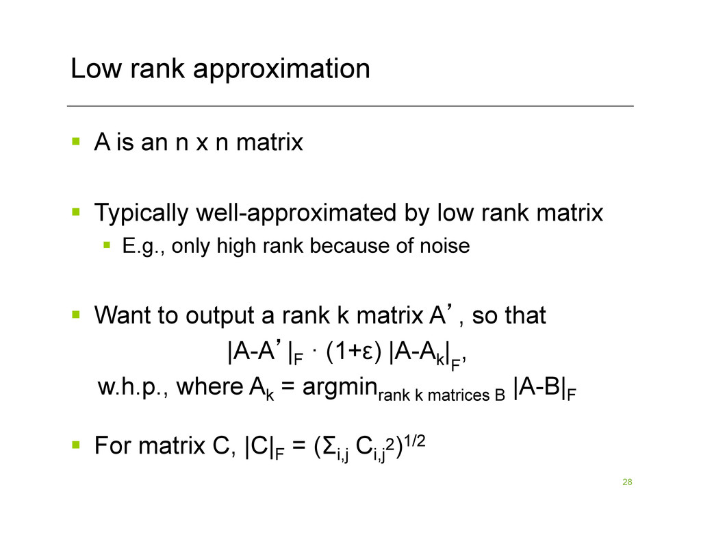 28 Low rank approximation §  A is an n x n mat...