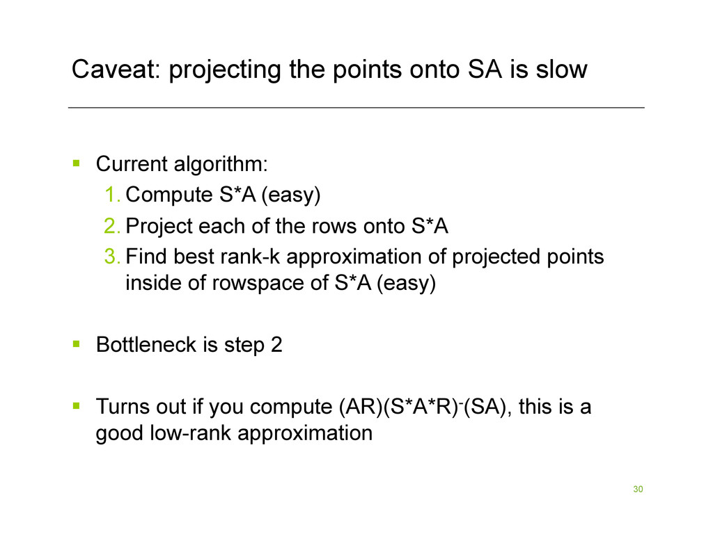 30 Caveat: projecting the points onto SA is slo...