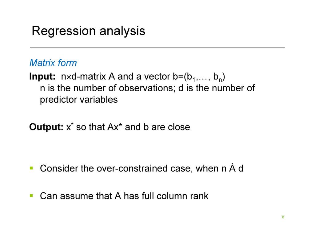 8 Regression analysis Matrix form Input: n×d-ma...