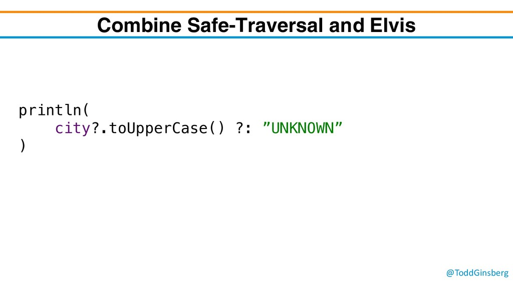 @ToddGinsberg Combine Safe-Traversal and Elvis ...