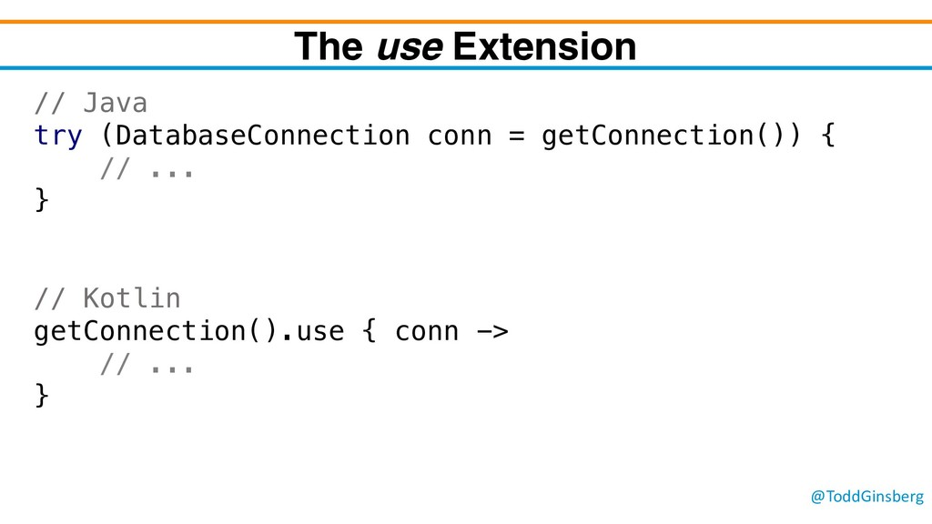 @ToddGinsberg The use Extension // Java try (Da...
