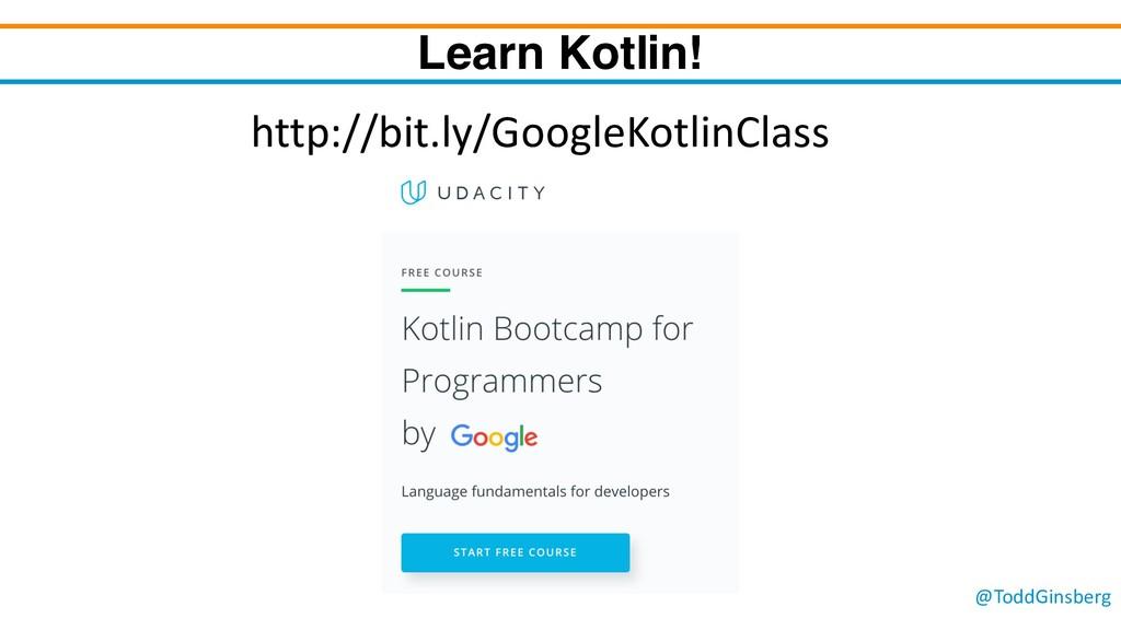 @ToddGinsberg Learn Kotlin! http://bit.ly/Googl...