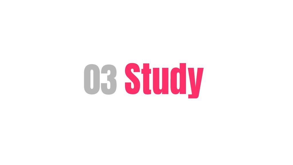 03 Study