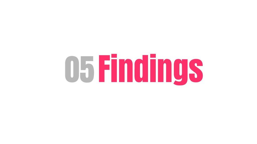 05Findings