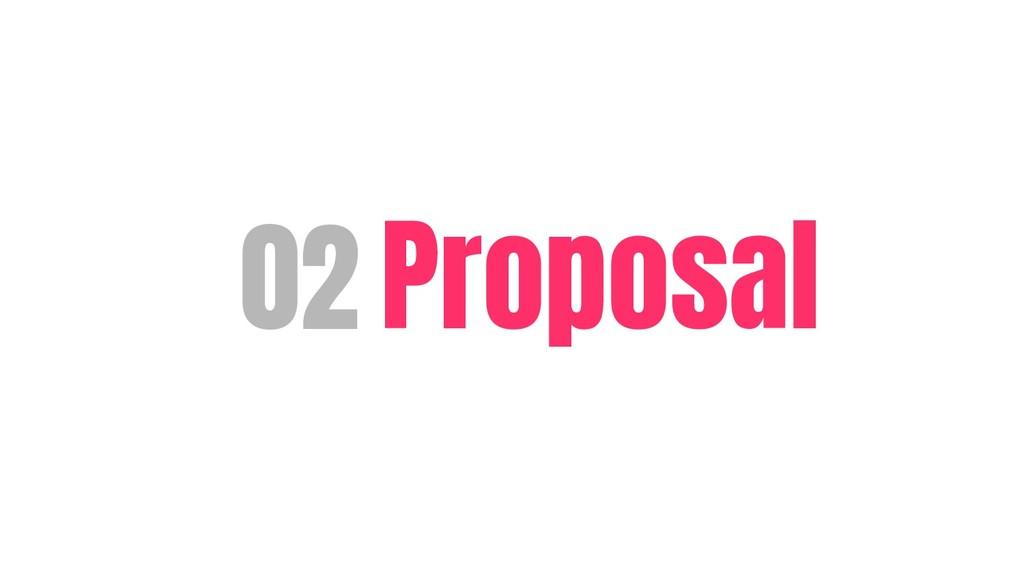 02 Proposal
