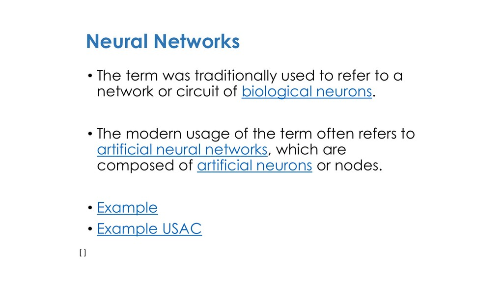 Neural Networks [ ] • The term was traditionall...