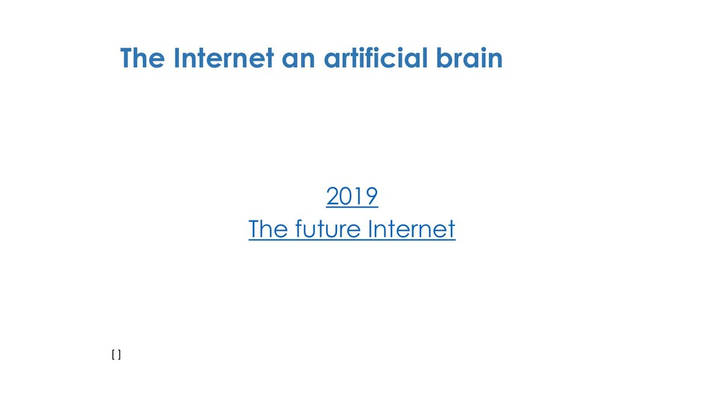 The Internet an artificial brain 2019 The futur...