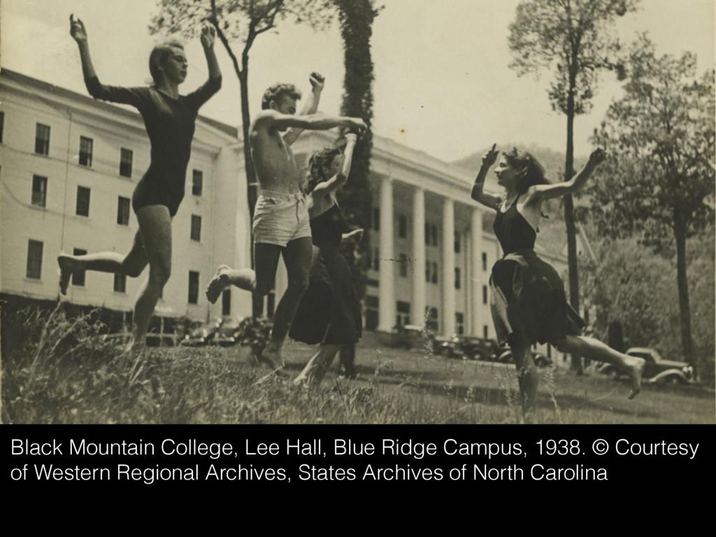 Black Mountain College, Lee Hall, Blue Ridge Ca...