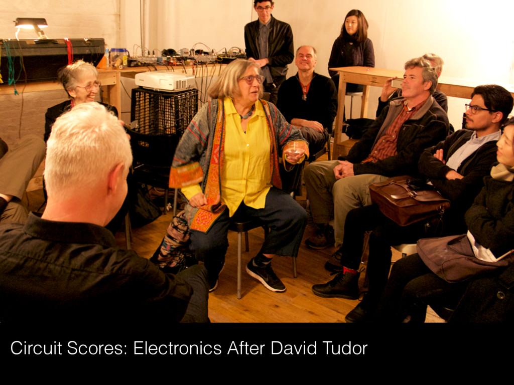 Circuit Scores: Electronics After David Tudor