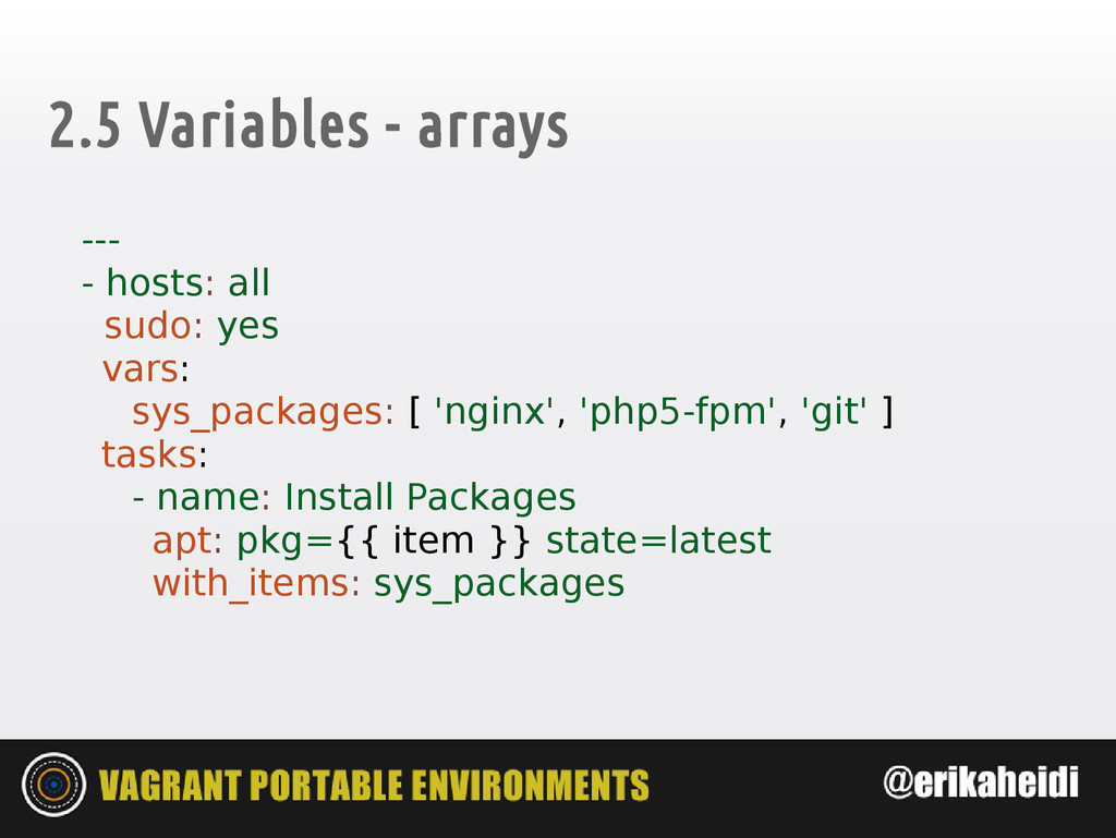 2.5 Variables - arrays --- - hosts: all sudo: y...