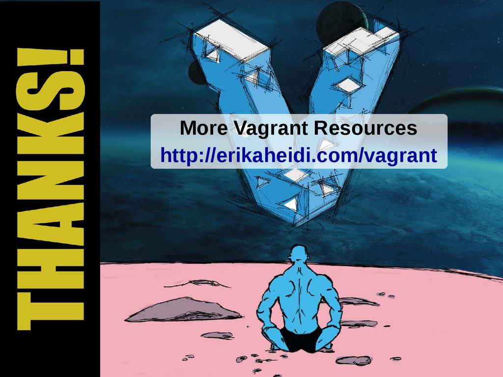 More Vagrant Resources http://erikaheidi.com/va...