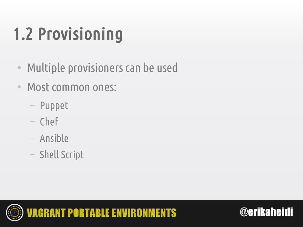 1.2 Provisioning ● Multiple provisioners can be...