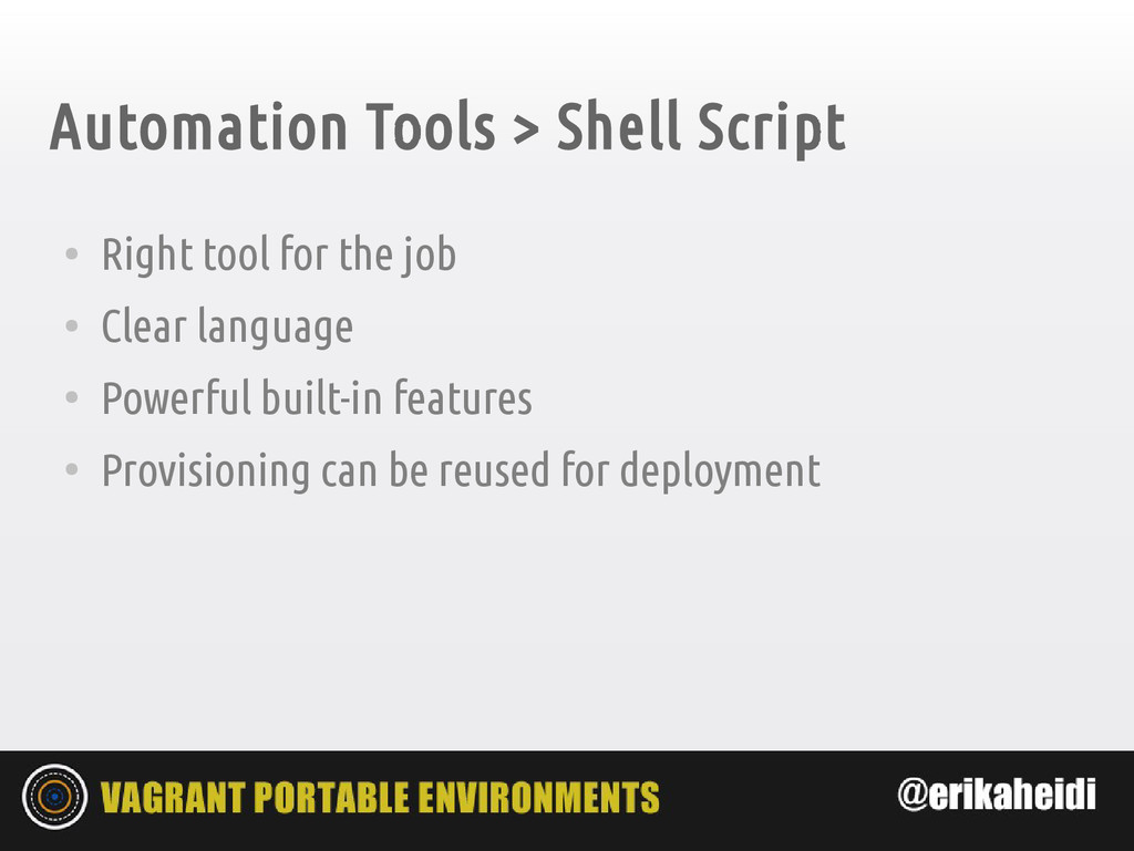 Automation Tools > Shell Script ● Right tool fo...