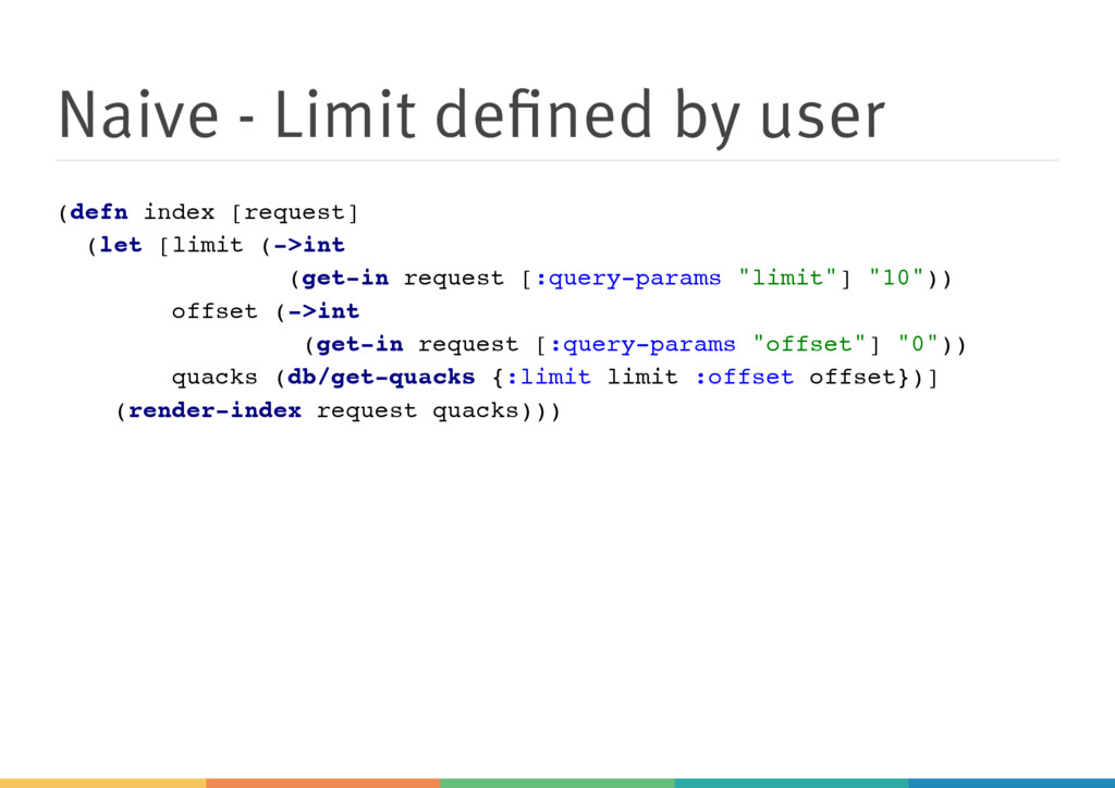 Naive - Limit defined by user ( d e f n i n d e ...