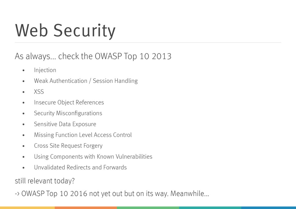 Web Security As always... check the OWASP Top 1...