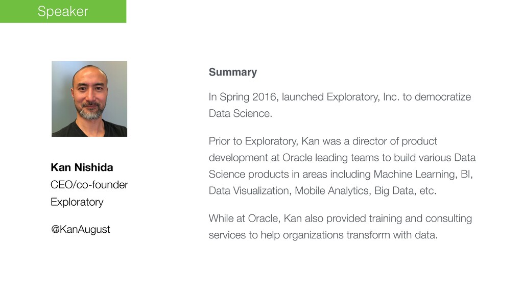 Kan Nishida CEO/co-founder Exploratory Summary ...