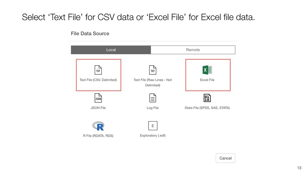 13 Select 'Text File' for CSV data or 'Excel Fi...