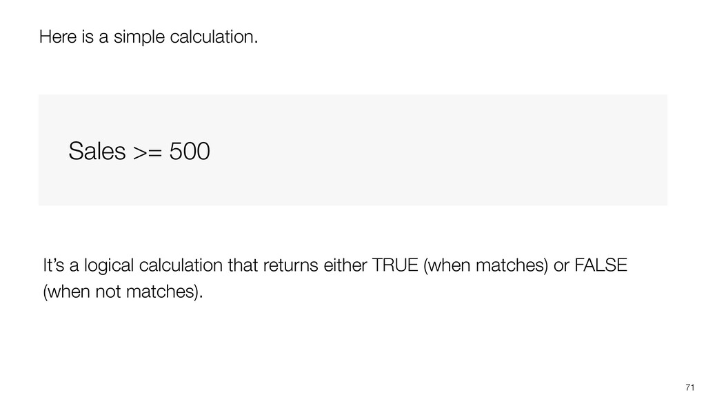 71 Sales >= 500 Here is a simple calculation. I...