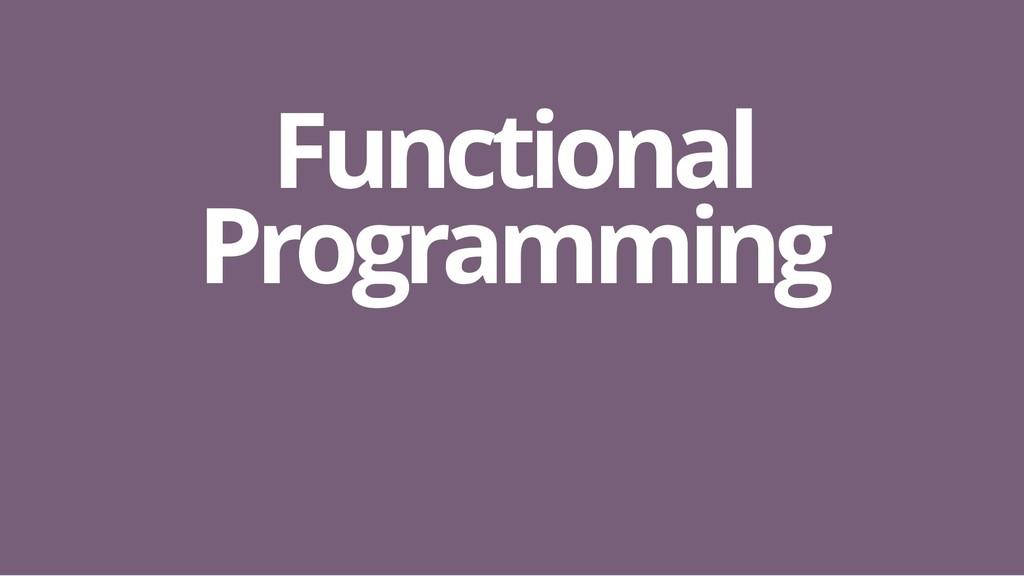 Functional Functional Programming Programming