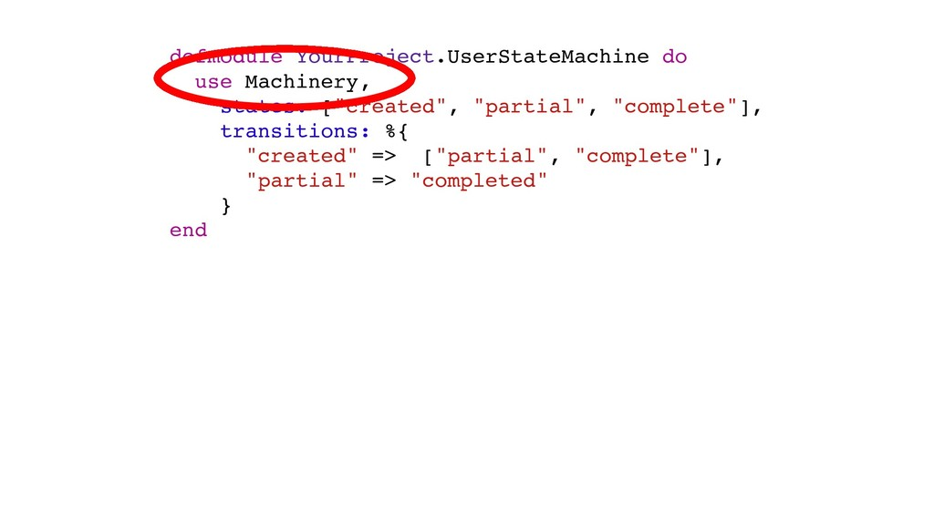 defmodule YourProject.UserStateMachine do use M...