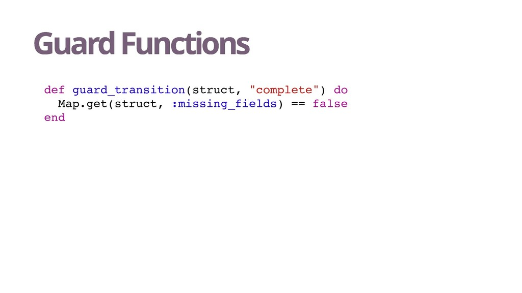 Guard Functions Guard Functions def guard_trans...