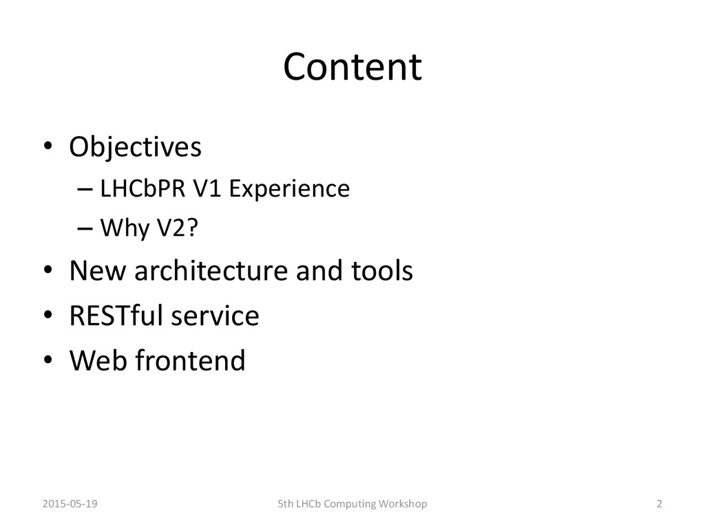 Content • Objectives – LHCbPR V1 Experience – W...