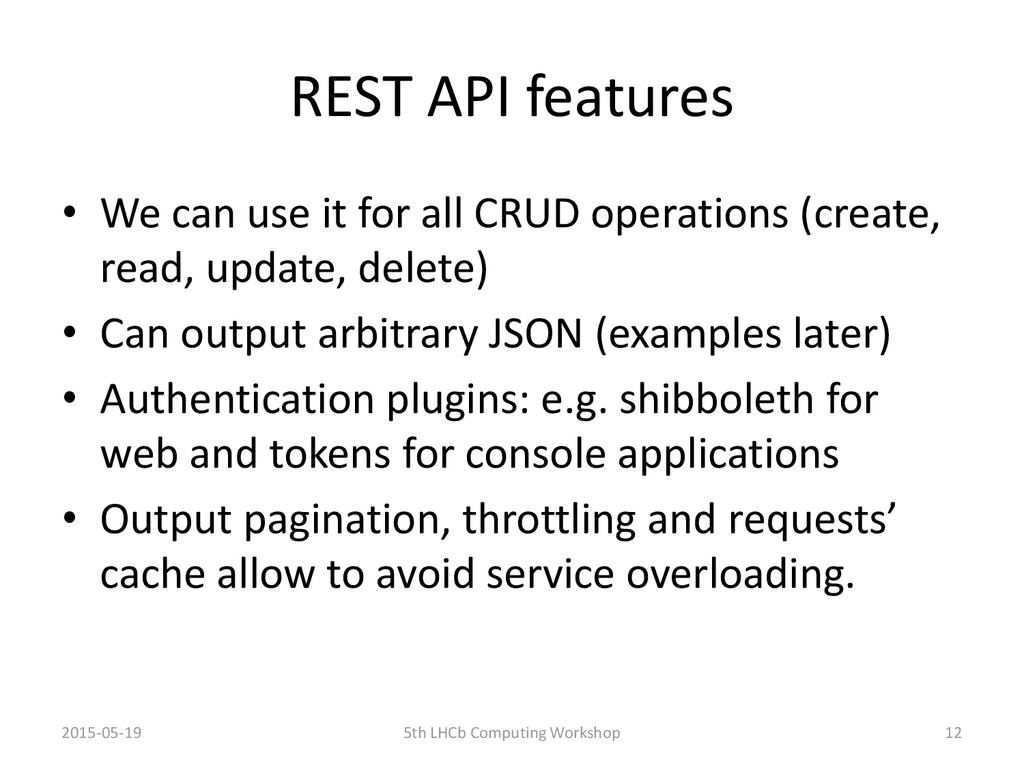 REST API features • We can use it for all CRUD ...
